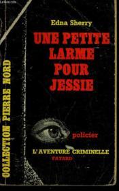 Une Petite Larme Pour Jessie. Collection L'Aventure Criminelle N° 44 - Couverture - Format classique