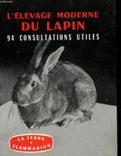 L'Elevage Moderne Du Lapin - 94 Consultations Utiles - Couverture - Format classique