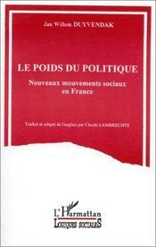 Le poids du politique ; nouveaux mouvements sociaux en France - Intérieur - Format classique