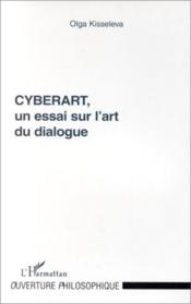Cyberart, un essai sur l'art du dialogue - Couverture - Format classique