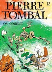 Pierre Tombal t.12 ; os courent - Couverture - Format classique