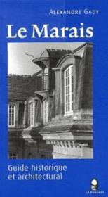 Le Marais ; guide historique et architectural - Couverture - Format classique