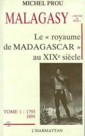 Malagasy - Le Royaume De Madagascar Au Xixe S. T.1 - Couverture - Format classique