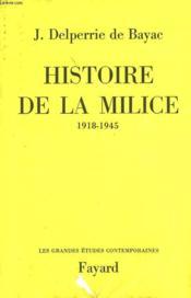 Histoire De La Milice. 1918-1945. - Couverture - Format classique