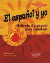 El Espanol Y Yo Methode D'Espagnol Pour Debutant - Intérieur - Format classique