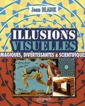 Illusions visuelles ; magiques, divertissantes et scientifiques - Intérieur - Format classique