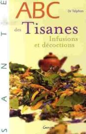 Abc des tisanes, infusions et décoctions - Couverture - Format classique