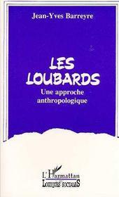 Les Loubards ; Une Approche Anthropologique - Intérieur - Format classique