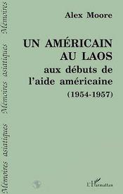 Un Americain Au Laos Aux Debuts De L'Aide Americaine - Intérieur - Format classique