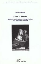 Lire L'Image ; Emission Reception Interpretation Des Messages Visuels - Intérieur - Format classique