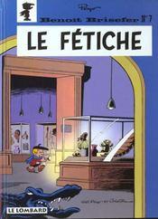 Benoît Brisefer t.7 ; le fétiche - Intérieur - Format classique