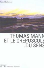 Thomas Mann Et Le Crepuscule Du Sens - Intérieur - Format classique