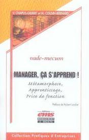 Manager, ca s'apprend ! métamorphose, apprentissage, prise de fonction. vade-mecum - Intérieur - Format classique