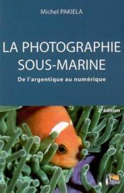 La Photographie Sous-Marine - Couverture - Format classique