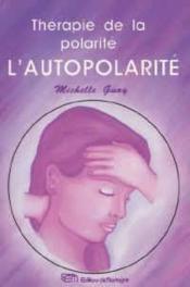 Autopolarite Therapie De La Polarite (L') - Couverture - Format classique