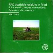 Pesticide Residues In Food. Joint Meeting On Pesticides Residues. Reports And Evaluations 2001-2005 - Couverture - Format classique
