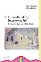 Interculturalité, intertextualité ; les livrets d'opéra 1915-1930 - Intérieur - Format classique