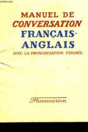 Manuel De Conversation Francais - Anglais Avec La Prononciation Figuree. - Couverture - Format classique