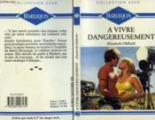A Vivre Dangereusement - Living Dangerously - Couverture - Format classique