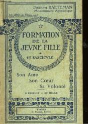 Formation De La Jeune Fille - 1er Fascicule - Son Ame - Son Coeur - Sa Volonte - Couverture - Format classique