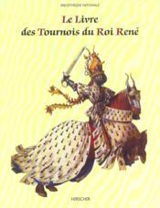 Le Livre Des Tournois Du Roi Rene - Couverture - Format classique