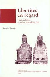 Identités en regard ; destins chinois en milieu bouddhiste thai - Intérieur - Format classique