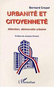 Urbanité et citoyenneté ; attention, démocratie urbaine - Couverture - Format classique