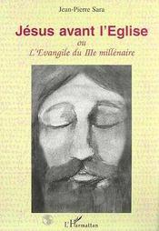 Jesus Avant L'Eglise Ou L'Evangile Du Iiie Millenaire - Intérieur - Format classique