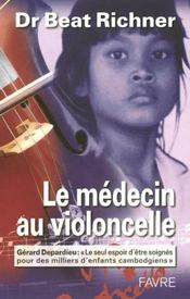 Le Medecin Au Violoncelle Gerard Depardieu Le Seul Espoir Etre Soigne Pour Milliers Enfants Cambodgi - Intérieur - Format classique