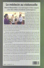 Le Medecin Au Violoncelle Gerard Depardieu Le Seul Espoir Etre Soigne Pour Milliers Enfants Cambodgi - 4ème de couverture - Format classique