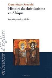 Histoire du christianisme en Afrique ; les sept premiers siècles - Couverture - Format classique