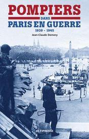Pompiers dans Paris en guerre (1939-1945) - Intérieur - Format classique