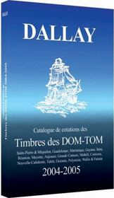 Catalogue Dallay Timbres Dom Tom 2004 05 - Intérieur - Format classique