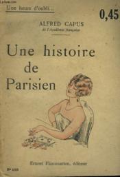 Une Histoire De Parisien. Collection : Une Heure D'Oubli N° 155 - Couverture - Format classique
