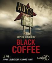 Black coffee  - Sophie Loubiere