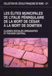 Les Elites Municipales De L Italie Peninsulaire De La Mort De Cesar A La Mort De Domitien Entre Cont - Couverture - Format classique