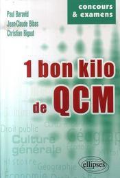 Un bon kilo de qcm ; culture générale, histoire, géographie, économie, droit - Intérieur - Format classique
