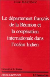 Le département français de La Réunion et la coopération internationale dans l'océan Indien - Couverture - Format classique