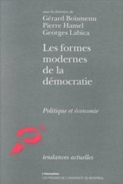 Les formes modernes de la démocratie ; politique et économie - Couverture - Format classique