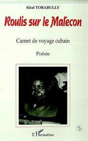 Roulis Sur Le Malecom ; Carnet De Voyage Cubain - Intérieur - Format classique