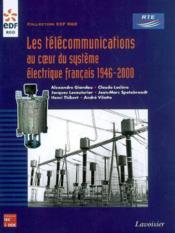 Les telecommunications au coeur du systeme electrique francais 1946-2000 (collection edf r&d) - Couverture - Format classique