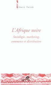 L'Afrique noire ; sociologie, marketing, commerce et distribution - Intérieur - Format classique