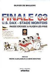 Finale63 U.S. Dax - Stade Montois / Passe Croisee A Rugby-Les-Pins - Intérieur - Format classique