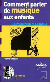 Comment parler de musique aux enfants ; la musique classique - Intérieur - Format classique