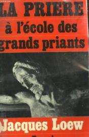 La Priere A L'Ecole Des Grands Priants. - Couverture - Format classique