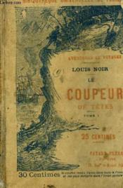 Le Coupeur De Tetes. Tome 1. - Couverture - Format classique