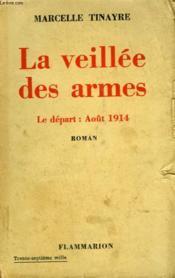 La Veillee Des Armes. Le Depart : Aout 1914. - Couverture - Format classique