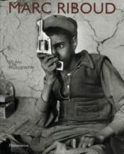 Marc Riboud : Cinquante Ans De Photographie - Couverture - Format classique