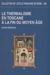 Le thermalisme en Toscane a la fin du moyen âge - Couverture - Format classique