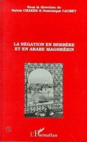La négation en Berbère et en Arabe Maghrébin - Couverture - Format classique